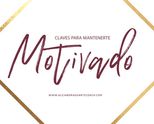 CLAVES-MANTENERTE-MOTIVADO-ALEJANDRA-DUARTE-COACH
