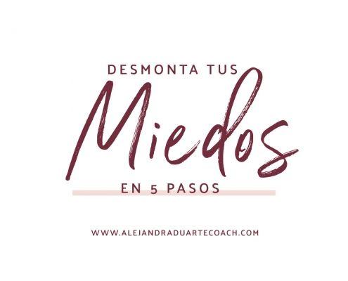 Desmonta-Miedos-en-5-pasos-Alejandra-Duarte-Coach