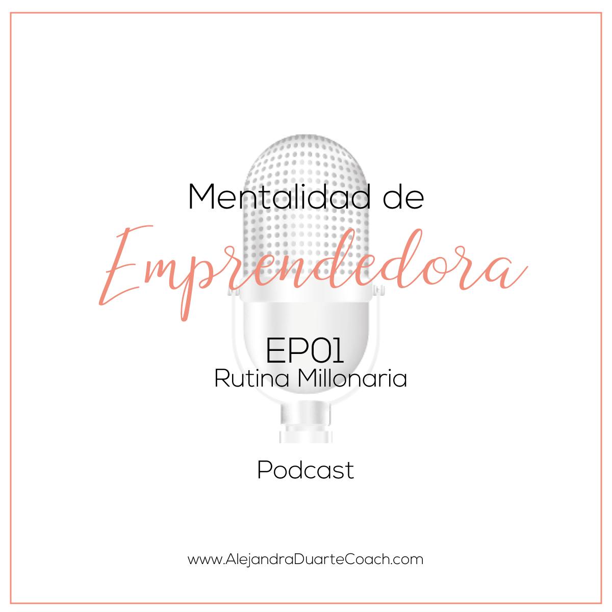Mentalidad-de-emprendedora-EP1-Rutina-Millonaria