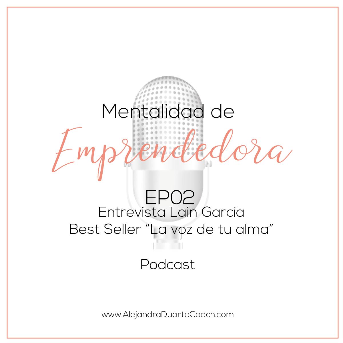 Mentalidad-de-emprendedora-EP2-Lain-García-Calvo-La-Voz-De-Tu-Alma